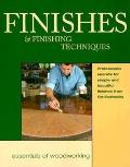 Finishes & Finishing Techniques: Professional Secrets for Simple and Beautiful Finishes from Fine Woodworking (Essentials of Woodworking) Cover