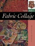 Art Of Fabric Collage An Easy Introduction To Creative Sewing