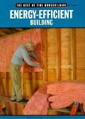 Energy Efficient Building (Best of Fine Homebuilding)