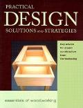 Practical Design Solutions and Strategies: Key Advice for Sound Construction from Fine Woodworking (Essentials of Woodworking) Cover