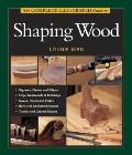 Tauntons Complete Illustrated Guide to Shaping Wood