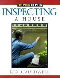 Inspecting a House (For Pros & by Pros)