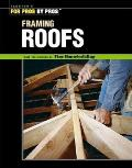Framing Roofs (For Pros/By Pros)