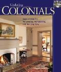Colonials: Design Ideas for Renovating, Remodeling, and Building New (Updating Classic America)