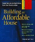 Building An Affordable House Trade Secre