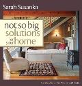 Not So Big Solutions for Your Home Cover
