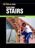 Building Stairs (For Pros, by Pros) Cover