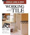 Working with Tile (Taunton's Build Like a Pro)