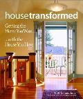 House Transformed Getting The Home You