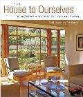 The House to Ourselves: Reinventing Home Once the Kids Are Grown