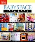 Babyspace Idea Book (Taunton Home)