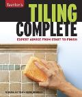 Taunton's Tiling Complete: Expert Advice from Start to Finish (Complete)