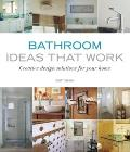 Bathroom Ideas That Work: Creative Design Solutions for Your Home (Ideas That Work)
