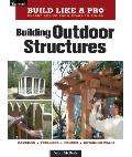 Building Outdoor Structures (Taunton's Build Like a Pro) Cover