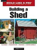 Build Like A Pro Building A Shed