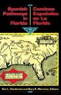 Spanish Pathways in Florida, 1492-1992: Caminos Espa?oles En La Florida, 1492-1992