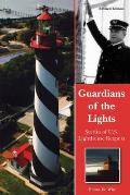 Guardians of the Lights Stories of U S Lighthouse Keepers
