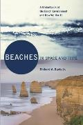 Beaches in Space and Time: A Global Look at the Beach Environment and How We Use It