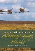 The Biohistory of Alachua County, Florida