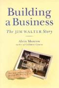 Building a Business: The Jim Walter Story