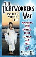 Lightworkers Way Awakening Your Spirtual Power to Know & Heal