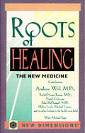 Roots Of Healing The New Medicine