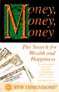 Money Money Money The Search of Wealth & the Pursuit of Happiness