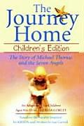 The Journey Home: Children's Edition: The Story of Michael Thomas ANS the Seven Angels