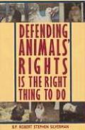 Defending Animal Rights Is The Right Thi