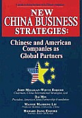 New China Business Strategies: Chinese and American Companies as Global Partners