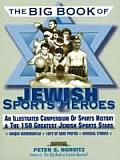 Big Book of Jewish Sports Heroes: Top 100 Ranking (Judaica Sports Collectibles Library)