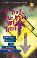 My Truth, Your Truth, Whose Truth? (Life on the Edge)