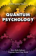 Quantum Psychology How Brain Software Programs You & Your World