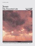 Jesus: His Powerful Life