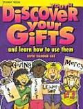 Discover Your Gifts Youth Student Book: And Learn How to Use Them
