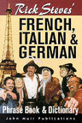 Rick Steves' French, Italian, and German: Phrase Book and Dictionary