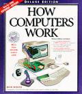 How Computers Work Deluxe Ed