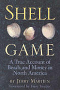 Shell Game A True Account Of Beads & Money in North America