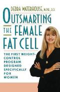 Outsmarting the female fat cell :the first weight-control program designed specifically for women