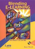 Blending E-Learning: The Power Is in the Mix [With CDROM]