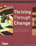 Thriving Through Change: A Leader's Practical Guide to Change Mastery [With CDROM]
