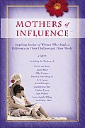 Mothers Of Influence The Inspiring Stori