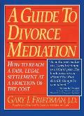 Guide To Divorce Mediation (93 Edition)