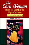 The Corn Woman: Stories and Legends of the Hispanic Southwest (World Folklore)