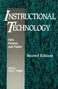 Instructional Technology: Past, Present, and Future Second Edition (Instructional Technology)