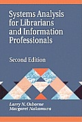 Systems Analysis for Librarians and Information Professionals (2ND 00 Edition)