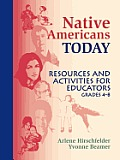 Native Americans Today: Resources and Activities for Educators, Grades 48