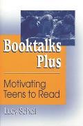 Booktalks Plus: Motivating Teens to Read
