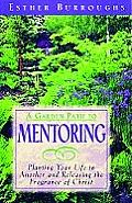 A Garden Path to Mentoring