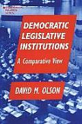 Democratic Legislative Institutions: A Comparative View: A Comparative View